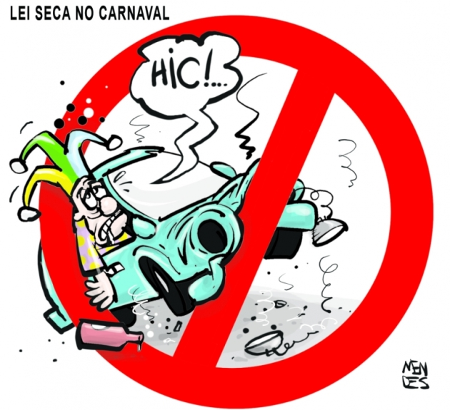 charge - Mendes ND 2013-02-09.10 Lei Seca no Carnaval
